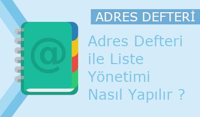 Adres Defteri ile Liste Yönetimi Nasıl Yapılır ?