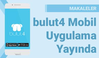 bulut4 Mobil Uygulama Yayında
